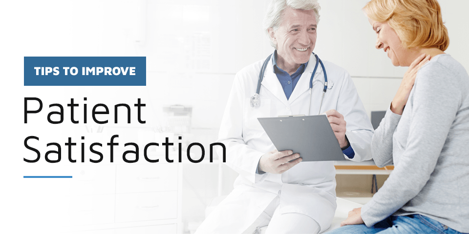 Tips To Improve Patient Satisfaction Healthcare